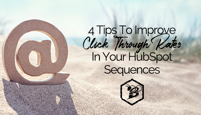 4 Tips To Improve  Click Through Rates  In Your HubSpot Sequences