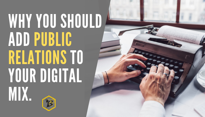 Why You Should Add PR to Your Digital Mix