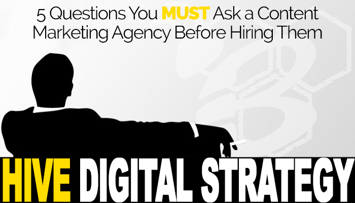 5 Questions You MUST Ask A Content Marketing Agency Before Hiring Them
