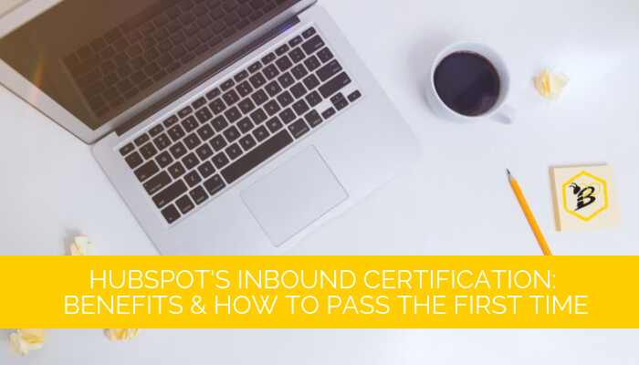 Blog Banner HubSpots Inbound Certification Benefits & How to Pass the First Time