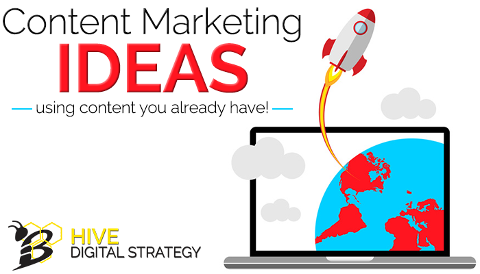 Content Marketing Ideas Using Content You Already Have
