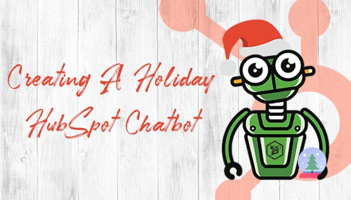 Creating A Holiday HubSpot Chatbot