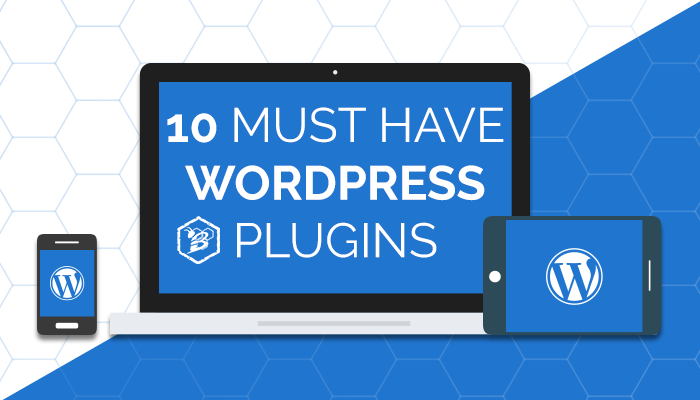 10 Must Have WordPress Plugins.png