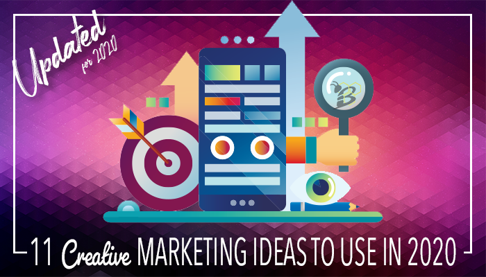 11 Creative Marketing Ideas to Use in 2020