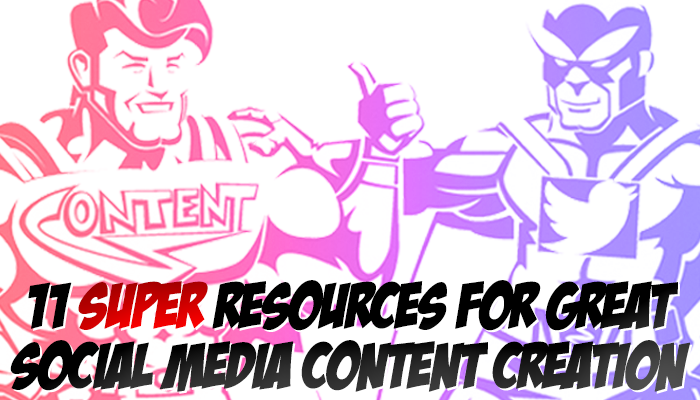 11 Resources for Great Social Media Content Creation.png