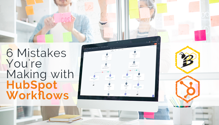 6 Mistakes Youre Making with HubSpot Workflows