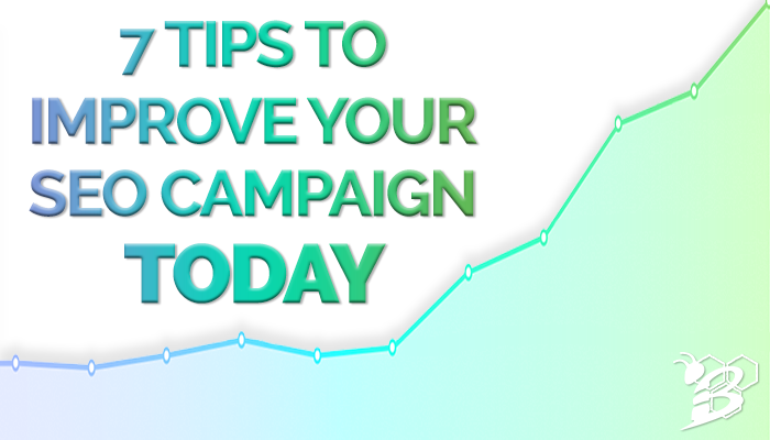 7 Tips to Improve Your SEO Campaign Today.png
