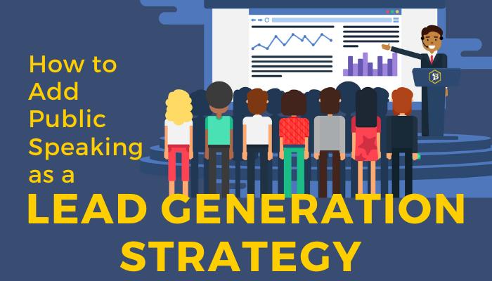 Public Speaking as a Lead Generation Tool