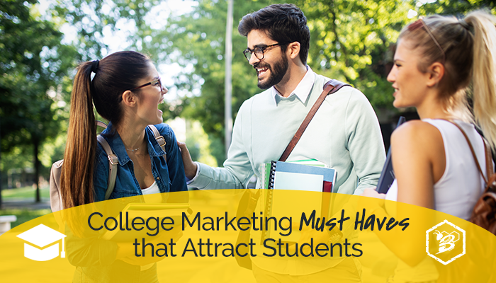 College Marketing Must Haves that Attract Students-2