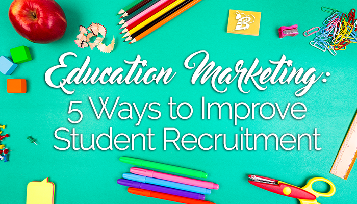Education Marketing- 5 Ways To Improve Student Recruitment.png