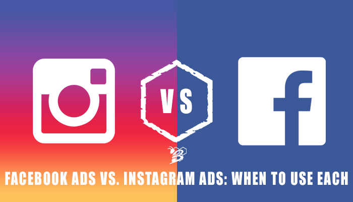 Facebook Ads vs. Instagram Ads- When to Use Each.png