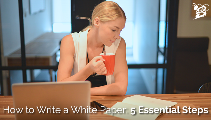 How to Write a White Paper- 5 Essential Steps.png