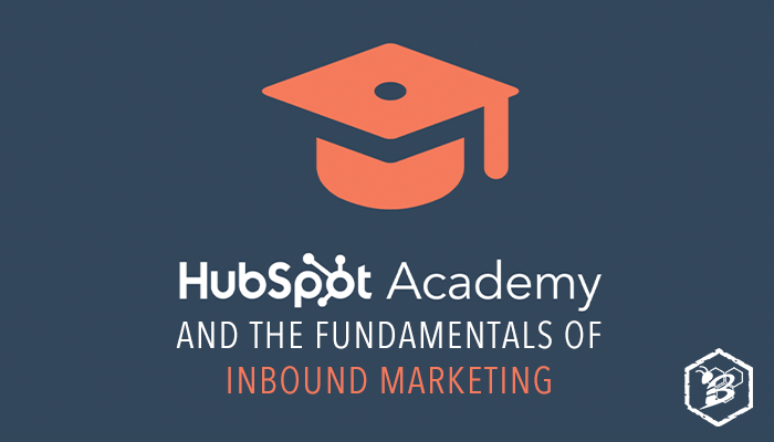 HubSpot Academy and the Fundamentals of Inbound Marketing