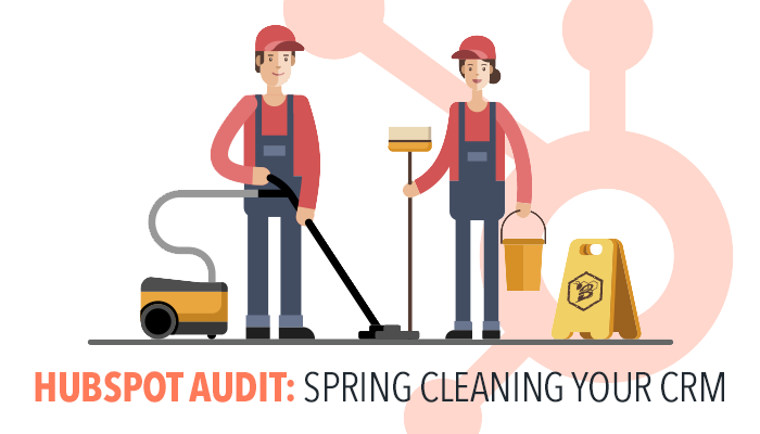 HubSpot Audit- Spring Cleaning Your CRM