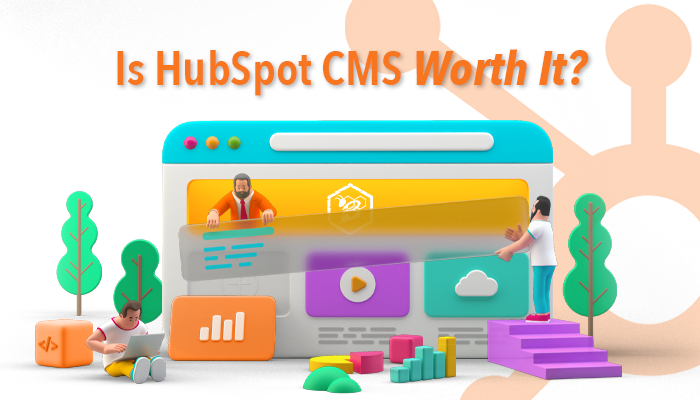 Is HubSpot CMS Worth It