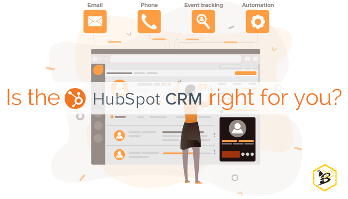Is the HubSpot CRM right for you?