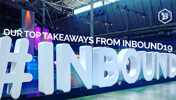 Our Top Takeaways from INBOUND19