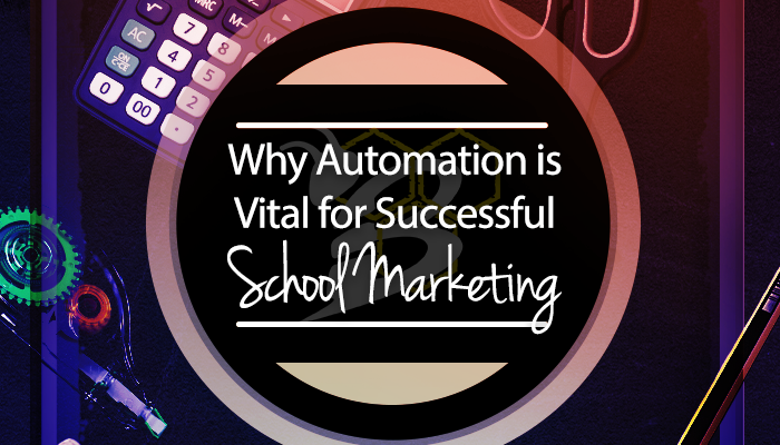 Why Automation is Vital for Successful School Marketing.png
