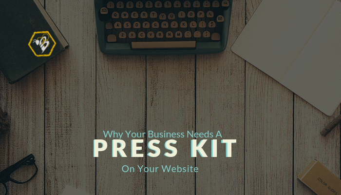 Your Business needs a press kit.
