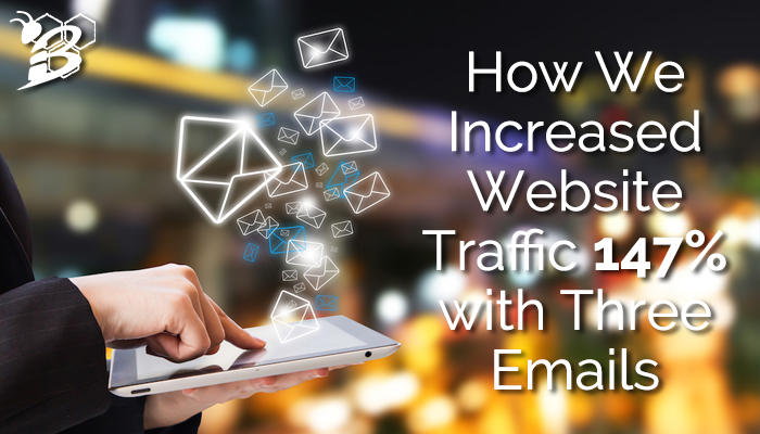 How We Increased Website Traffic 147% with Three Emails.png
