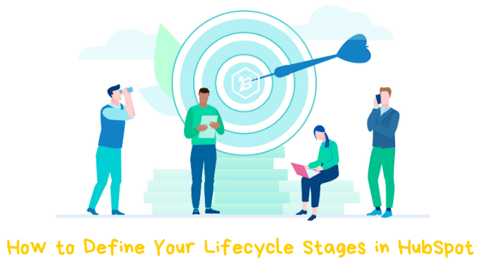 How to Define Your Lifecycle Stages in HubSpot