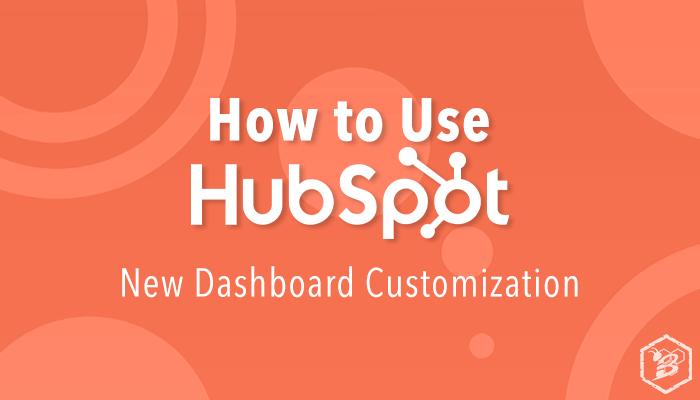 How to Use HubSpot- New Dashboard Customization