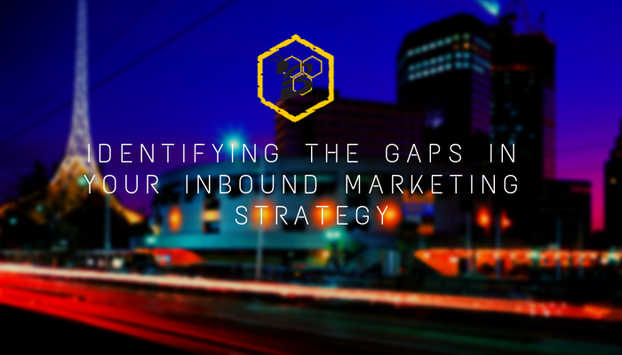 Identifying the Gaps in your inbound marketing strategy.png