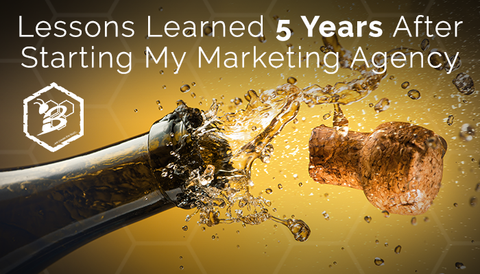 Lessons Learned 5 Years After Starting My Marketing Agency