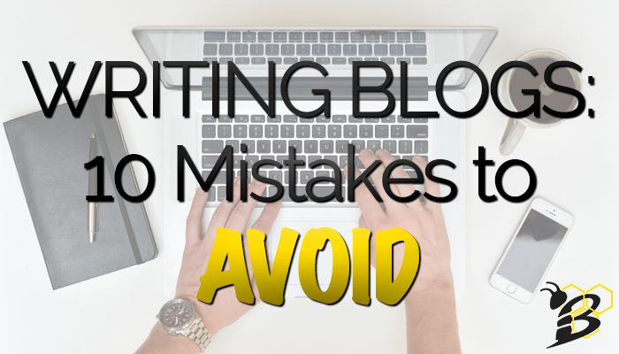 Writing Blogs 10 Mistakes to Avoid