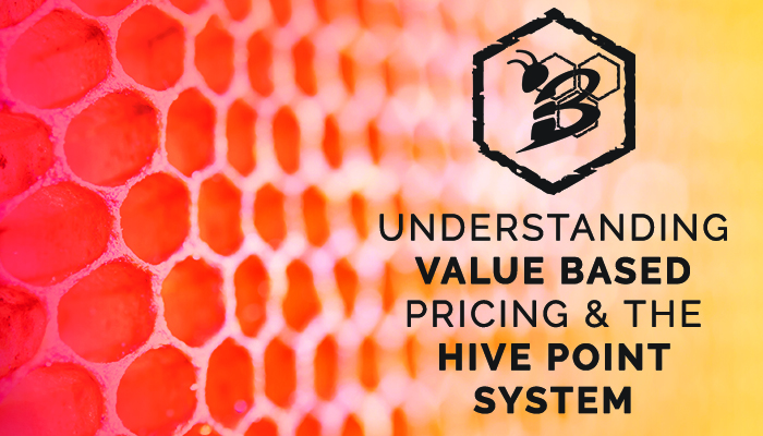 Understanding Value Based Pricing & the HIVE Point System