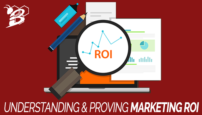 Understanding and Proving Marketing ROI