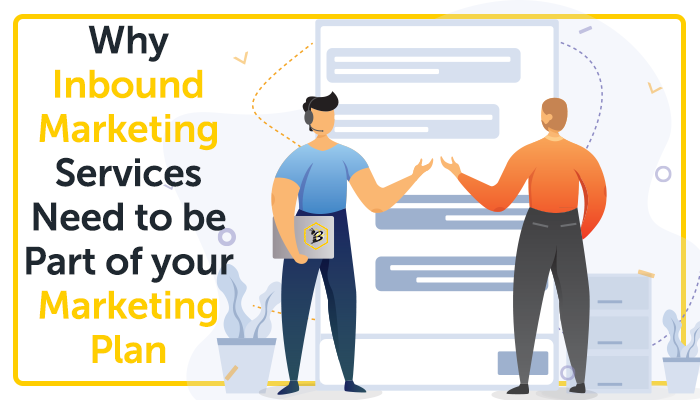 Why Inbound Marketing Services Need to be Part of your Marketing Plan