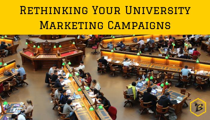 Rethinking Your University Marketing Campaign
