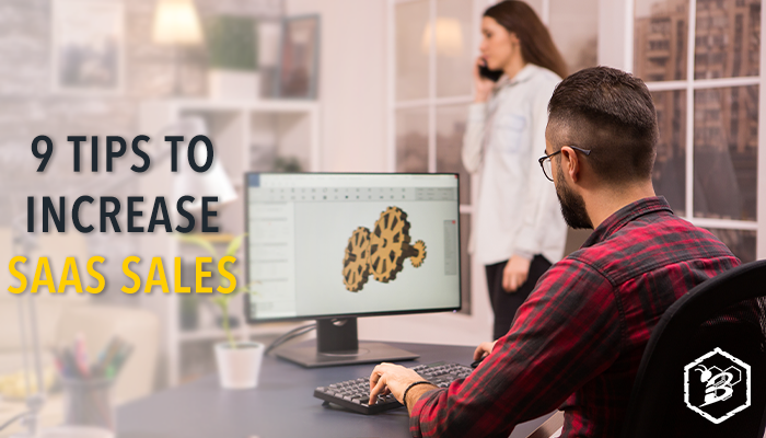 9 Tips to Increase SaaS Sales