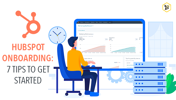HubSpot Onboarding: 7 Tips to Get Started