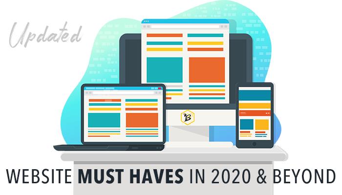 Website Must Haves in 2020 & Beyond