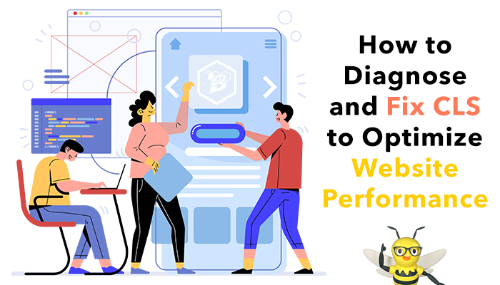How to Diagnose and Fix CLS to Optimize Website Performance