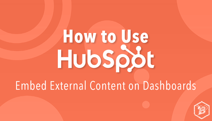 How to Use HubSpot: Embed External Content on Dashboards